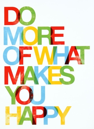 Do more of what makes you happy colour
